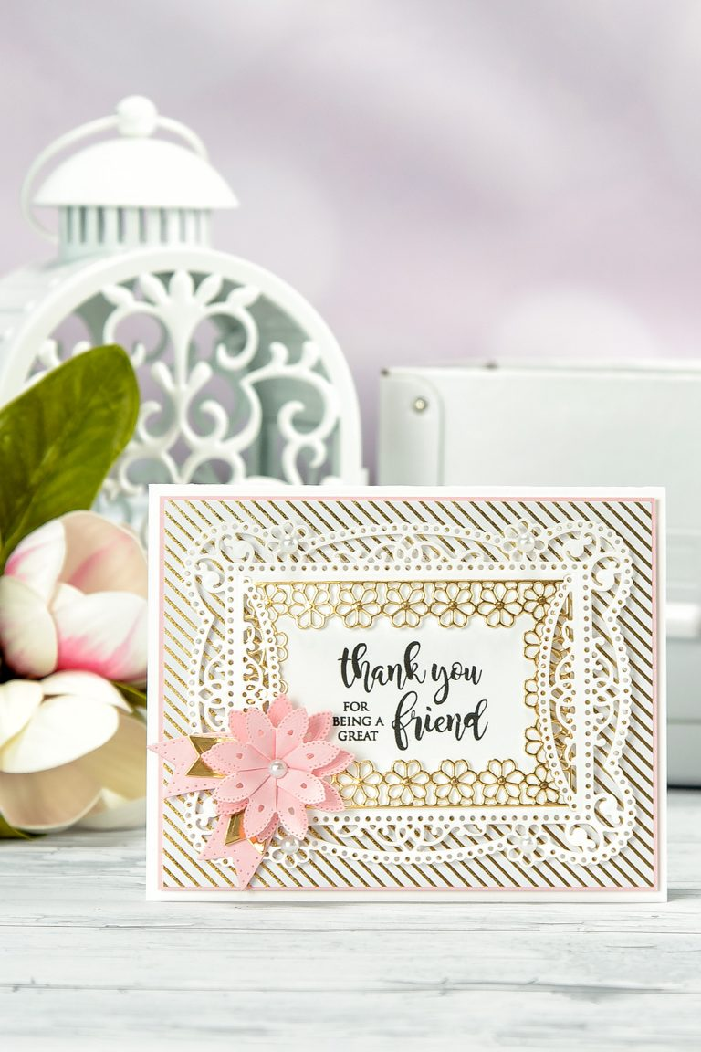 Cardmaking Inspiration | Thank You for Being A Great Friend Card by Yana Smakula for Spellbinders. Using: S4-819 Lilly Pearl Flat Hold Flower/Border, S4-820 Vintage Pierced Banners, S5-328 Talullah Frill Layering Frame Small dies.