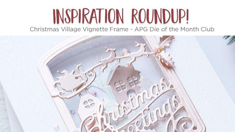 Spellbinders Inspiration Roundup - Christmas Village Vignette Frame - Amazing Paper Grace Die of the Month Club