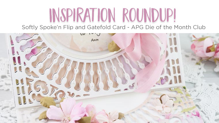 Spellbinders Inspiration Roundup - Softly Spoke'n Flip and Gatefold Card - Amazing Paper Grace Die of the Month Club