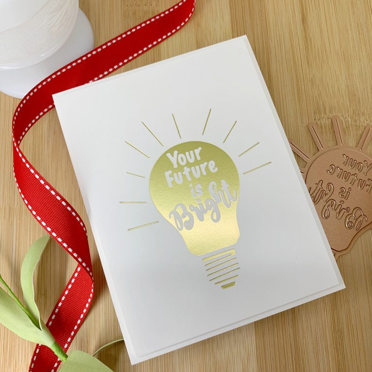 Your Future is Bright Greeting Card with Spellbinders Glimmer Hot Foil System. Clean & Simple handmade card by Laurie Willison