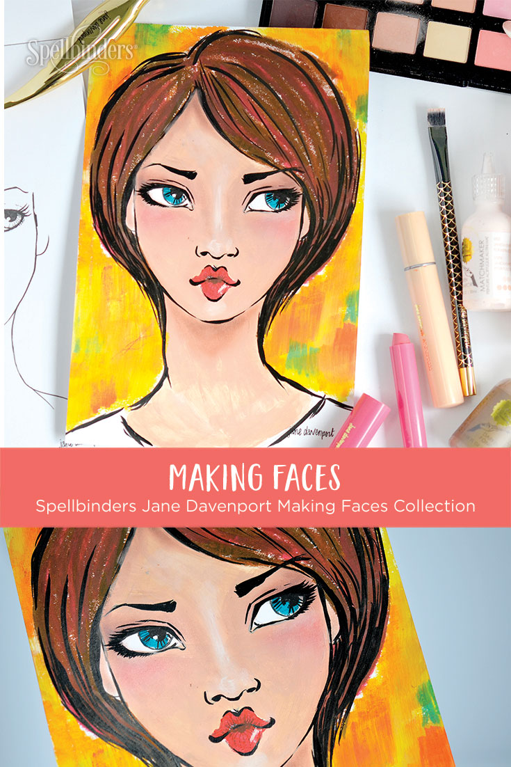 Jane Davenport Making Faces Collection Inspiration with Mayline Jung for Spellbinders