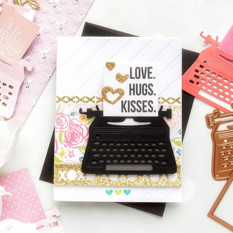 You're My Type - Spellbinders January 2019 Card Kit of the Month Typewriter Die Cards. Love, Hugs, Kisses Card by Yana Smakula for Spellbinders