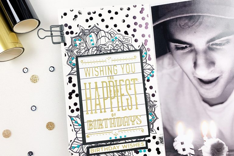 Video: Glimmer Hot Foil Inspiration | Happy Birthday Journal Spread by Heba Alsibai for Spellbinders