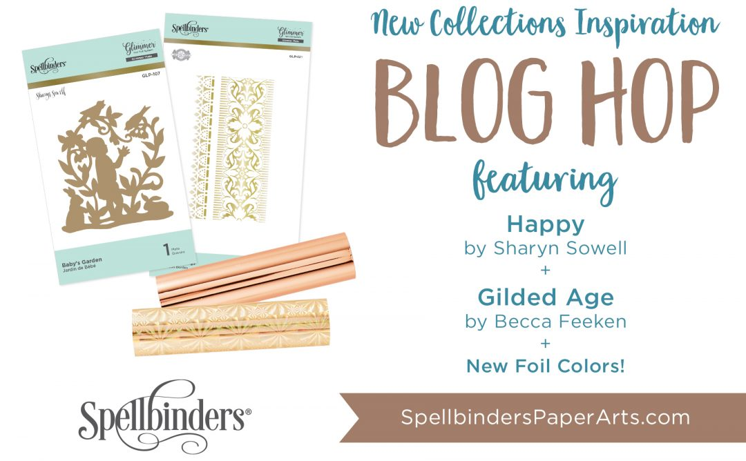Spellbinders The Gilded Age + Happy Releases. Blog Hop + Giveaway (Now Closed)