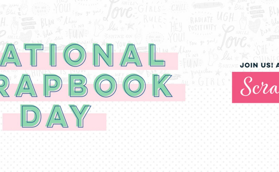 Join the National Scrapbook Day 2019 Challenge